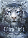 Tiger's Curse (eBook): Tiger's Curse Series, Book 1