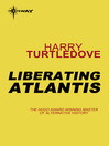 Liberating Atlantis (eBook): Atlantis Trilogy, Book 3