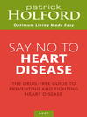 Say No to Heart Disease (eBook): The drug-free guide to preventing and fighting heart disease