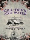 Kill-Devil And Water (eBook): Pyke Mystery Series, Book 3