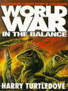In the Balance (eBook): Worldwar Tetralogy, Book 1