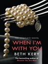 When I'm with You: The Complete Novel (eBook): Because You Are Mine Series, Book 2