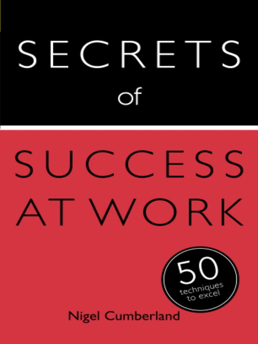 Secrets of Success at Work (eBook): 50 Techniques to Excel