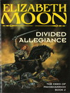 Divided Allegiance (eBook): The Deed of Paksenarrion Series, Book 2