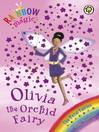 Olivia The Orchid Fairy (eBook): Rainbow Magic: The Flower / Petal Fairies Series, Book 5