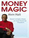 Money Magic: Quick Reads Edition (eBook): Seven Simple Steps to True Financial Freedom
