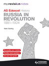 Edexcel AS History: Russia in Revolution, 1881-1924 (eBook): My Revision Notes