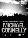 Suicide Run (eBook): Three Harry Bosch Stories