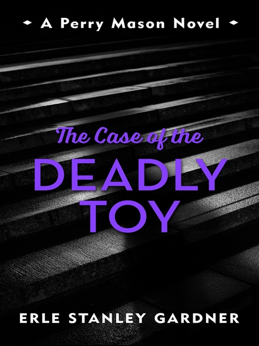 The Case of the Deadly Toy (eBook)
