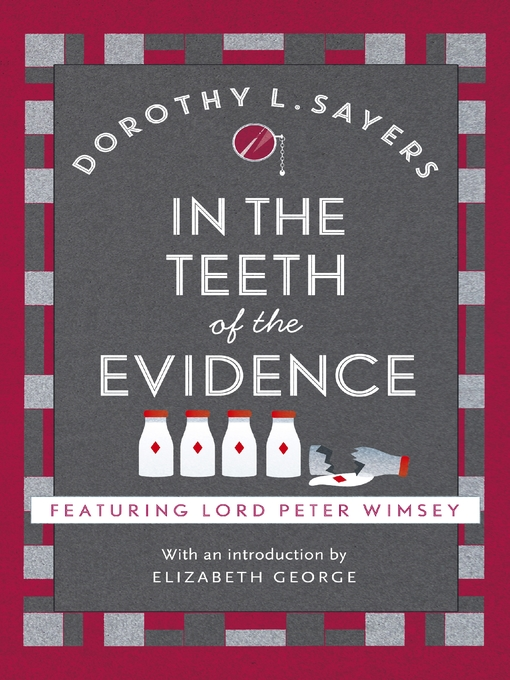 In the Teeth of the Evidence (eBook): Lord Peter Wimsey Series, Book 14