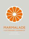 Marmalade (eBook): A Bittersweet Cookbook