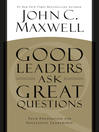 Good Leaders Ask Great Questions (eBook): Your Foundation for Successful Leadership