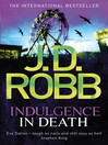 Indulgence in Death (eBook): In Death Series, Book 38