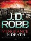 Vengeance in Death (eBook): In Death Series, Book 6