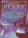 A Sudden Fearful Death (eBook): William Monk Mystery Series, Book 4