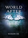 World After (eBook): Penryn and the End of Days Series, Book 2