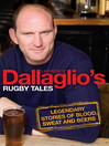 Dallaglio's Rugby Tales (eBook): Legendary Stories of Blood, Sweat and Tears