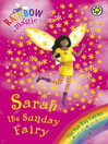 Sarah The Sunday Fairy (eBook): Rainbow Magic: Fun Day Fairies Series, Book 7