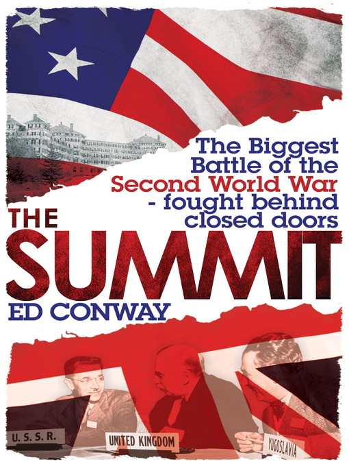 The Summit (eBook): The Biggest Battle of the Second World War--fought behind closed doors