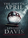The Ides of April (eBook): Flavia Albia Mystery Series, Book 1