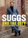 Suggs and the City (eBook): Journeys Through Disappearing London
