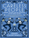 Careless People (eBook): Murder, Mayhem and the Invention of The Great Gatsby