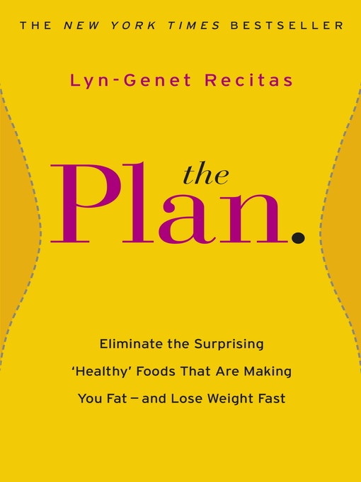 The Plan (eBook): Eliminate the Surprising 'Healthy' Foods that are Making You Fat--and Lose Weight Fast