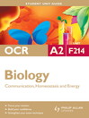 OCR A2 Biology Unit F214 (eBook): Communication, Homeostasis and Energy