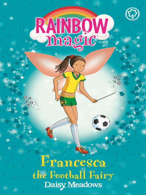 Francesca the Football Fairy (eBook): Rainbow Magic: The Sporty Fairies Series, Book 2