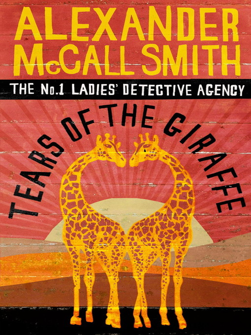Tears of the Giraffe (eBook): The No. 1 Ladies' Detective Agency Series, Book 2