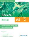 Edexcel AS Biology Student Unit Guide (eBook): Unit 2 Development, Plants and the Environment