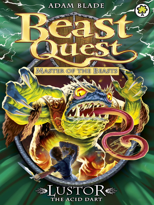Lustor the Acid Dart (eBook): Beast Quest: Master of the Beasts Series, Book 3