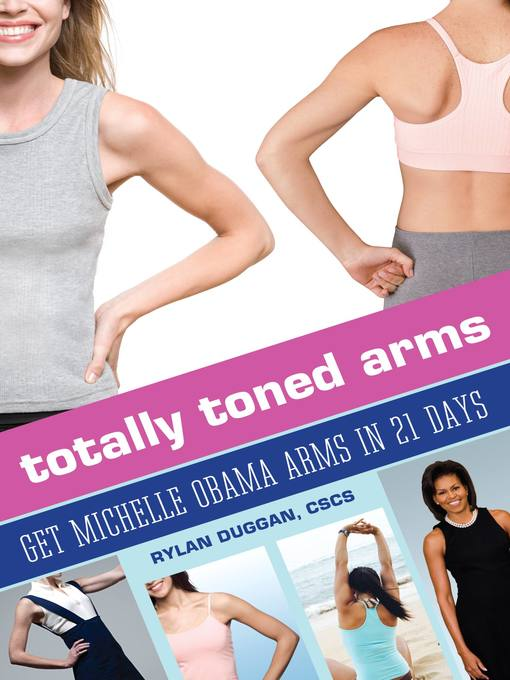 Totally Toned Arms (eBook): Get Michelle Obama Arms in 21 Days