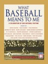 What Baseball Means to Me (eBook): A Celebration of Our National Pastime