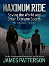 Saving the World and Other Extreme Sports (eBook): Maximum Ride Series, Book 3
