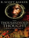 The Thousandfold Thought (eBook): The Prince of Nothing Trilogy, Book 3