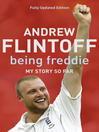 Being Freddie (eBook): My Story so Far