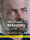 Philip K. Dick is Dead, Alas (eBook)