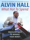 What Not to Spend (eBook): Priceless Ways to Manage Your Money