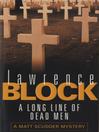 A Long Line of Dead Men (eBook): Matthew Scudder Series, Book 12