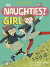 Naughtiest Girl Helps a Friend (eBook): Naughtiest Girl Series, Book 6