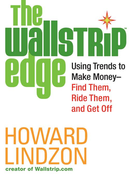 The Wallstrip (TM) Edge (eBook): Using Trends to Make Money — Find Them, Ride Them, and Get Off