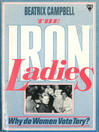 Iron Ladies (eBook): Women and the Tory Party
