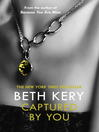 Captured by You (eBook): A One Night of Passion Novella