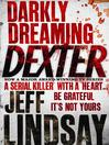 Darkly Dreaming Dexter (eBook): Dexter Series, Book 1