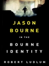 The Bourne Identity (eBook): Bourne Series, Book 1