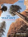 The Way Out (eBook): A True Story of Ruin and Survival