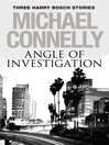 Angle of Investigation (eBook): Three Harry Bosch Short Stories