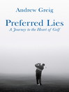 Preferred Lies (eBook): A Journey to the Heart of Scottish Golf