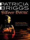 Silver Borne (eBook): Mercy Thompson Series, Book 5
